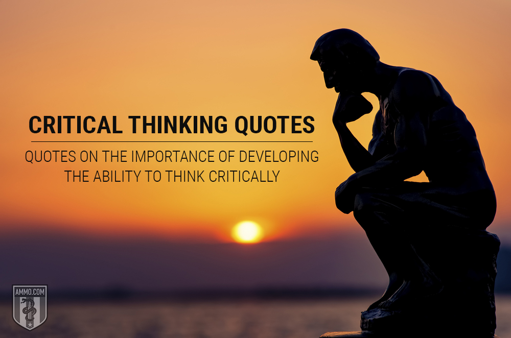 Critical Thinking Quotes Quotes About The Importance Of Critical Thinking