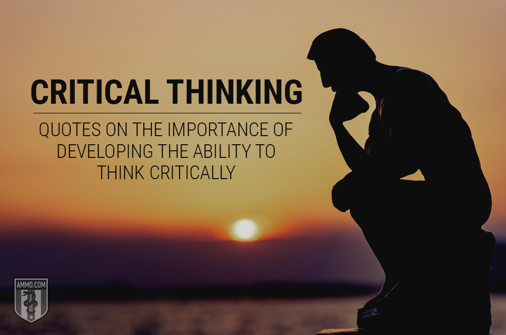 Critical Thinking Quotes: Quotes About the Importance of ...