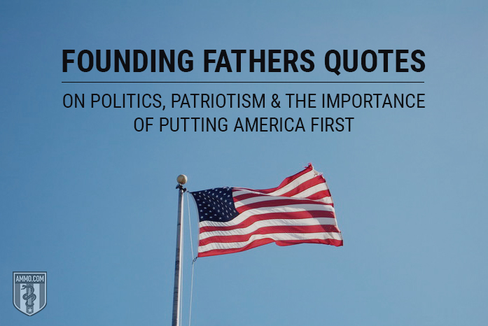 Founding Fathers Quotes on Politics, Patriotism, and the