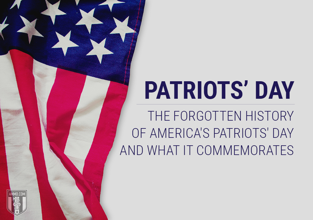 Patriots Day The Forgotten History Of America S Patriots Day And What It Commemorates